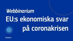 """Webbsänt seminarium måndagen 27/4 """"EU:s ekonomiska svar på coronakrisen"""""""