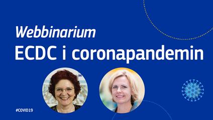 Webbinarum onsdagen 29/4 om europeiska smittskyddsinstitutets (ECDC) uppgifter i Corona-krisen
