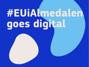 """Live-seminarier 15/6 """"EUiAlmedalen goes digital"""""""